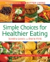 Simple Choices for Healthier Eating (spiral bind)